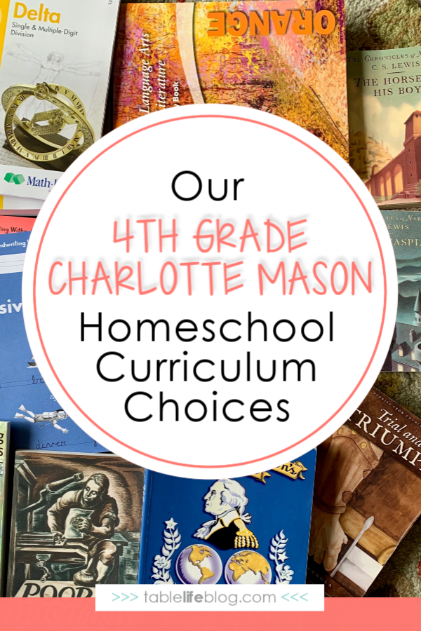 We're wrapping up a wonderful year of 3rd grade and preparing for the next. Here are the Charlotte Mason-inspired curriculum choices we'll use to homeschool 4th grade.