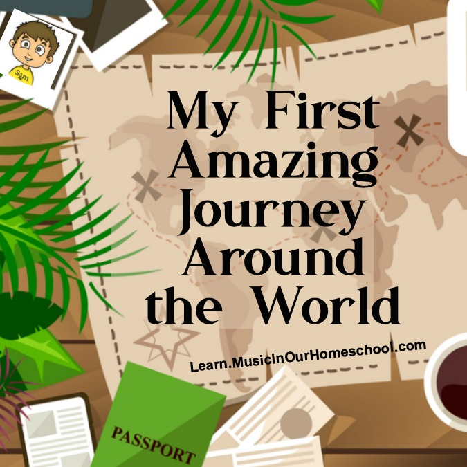 Our review of the My First Amazing Journey Around the World homeschool geography course
