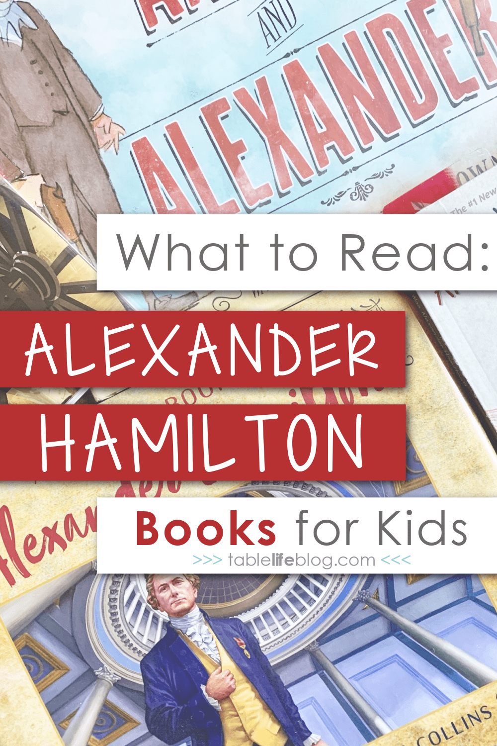 Studying the life and legacy of American Founding Father Alexander Hamilton in your homeschool? Don't miss this list of Alexander Hamilton books for kids!