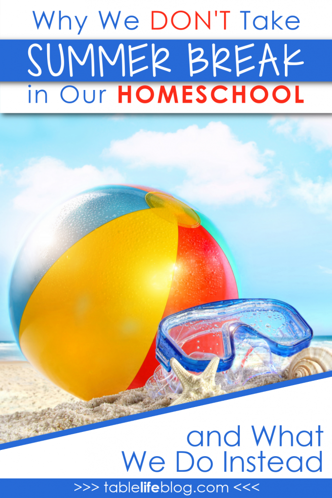 Why we don't take a summer break in our homeschool and what we do instead. #ihsnet #homeschooling